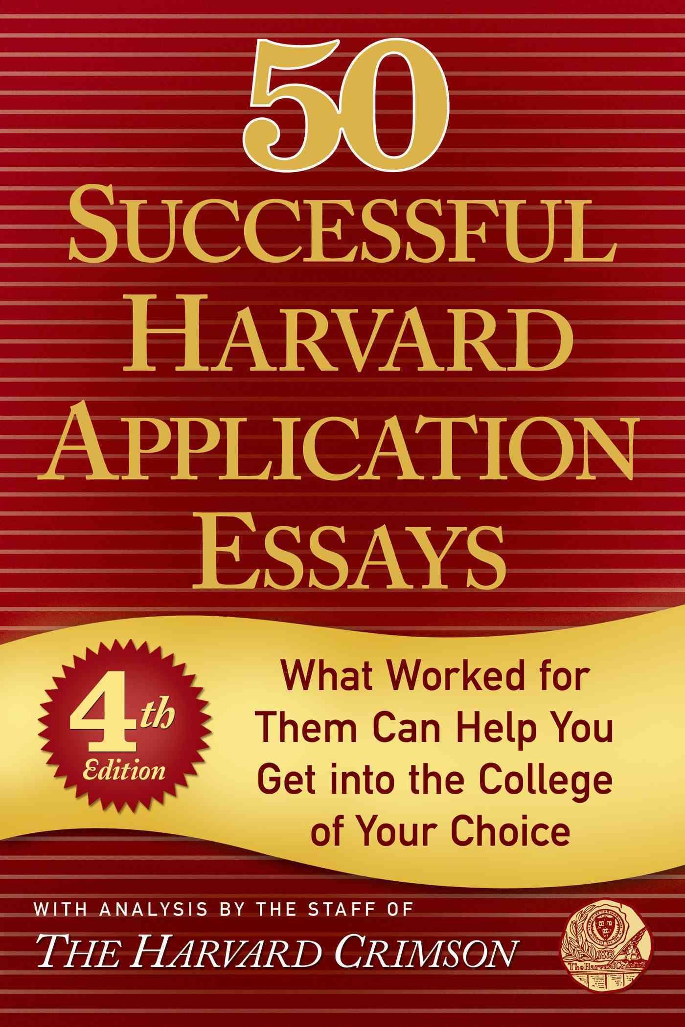 50 Successful Harvard Application Essays By Harvard Crimson (COR)